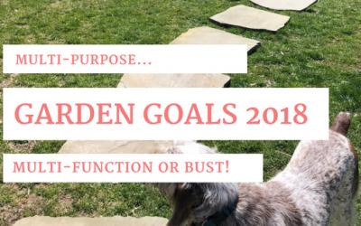 Garden Goals: Multi-purpose, multi-functional or bust